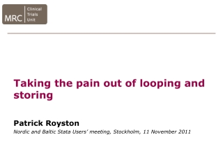 Taking the pain out of looping and storing Patrick Royston