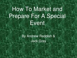 How To Market and Prepare For A Special Event