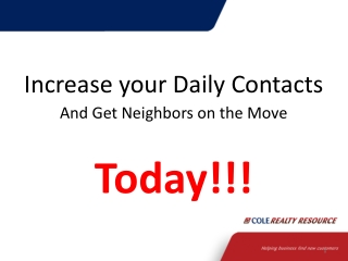 Increase your Daily Contacts  And Get Neighbors on the Move Today!!!