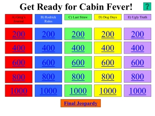 Get Ready for Cabin Fever!