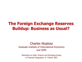 The Foreign Exchange Reserves Buildup: Business as Usual?