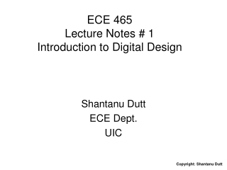 ECE 465 Lecture Notes # 1 Introduction to Digital Design