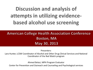 Discussion  and analysis of attempts in utilizing evidence-based alcohol use  screening