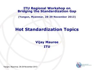 Hot Standardization Topics