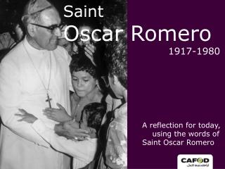 Saint Oscar Romero 1917-1980