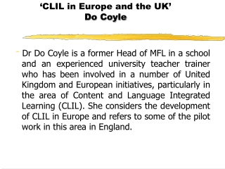 'CLIL in Europe and the UK'  Do Coyle