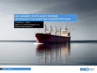 "STRATEGY – PART 1 What is an ""Overall Strategy"" for a Maritime Administration?"