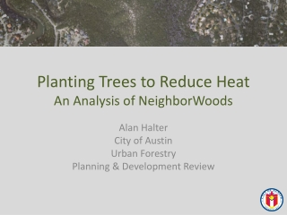 Planting Trees to Reduce Heat An Analysis of  NeighborWoods