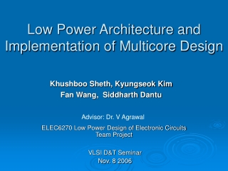 Low Power Architecture and Implementation of Multicore Design