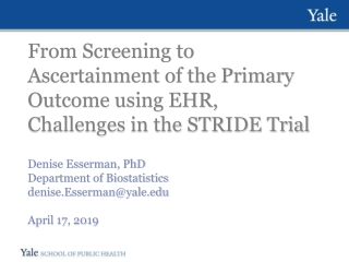 From Screening to Ascertainment of the Primary Outcome using EHR, Challenges in the STRIDE Trial