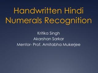 Handwritten Hindi Numerals Recognition