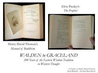 WALDEN to GRACELAND 200 Years of the Eastern Wisdom Tradition  in Western Thought A Chapter on Henry David Thoreau Kent