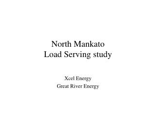 North Mankato  Load Serving study