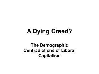A Dying Creed?