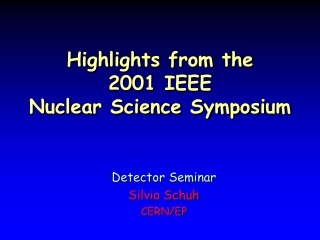 Highlights from the  2001 IEEE  Nuclear Science Symposium