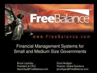 Bruce Lazenby President & CEO blazenby@FreeBalance