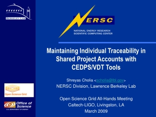 Maintaining Individual Traceability in Shared Project Accounts with CEDPS/VDT Tools