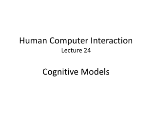 Human Computer Interaction Lecture 24 Cognitive Models