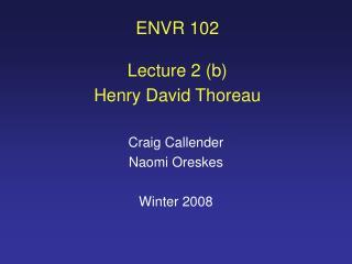 ENVR 102 Lecture 2 (b) Henry David Thoreau
