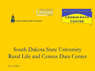 South Dakota State University Rural Life and Census Data Center