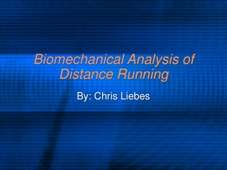 Biomechanical Analysis of Distance Running