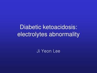 Diabetic ketoacidosis: electrolytes abnormality