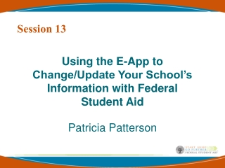 Using the E-App to Change/Update Your School's Information with Federal Student Aid