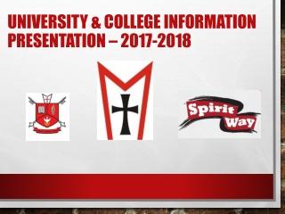 UNIVERSITY & COLLEGE INFORMATION Presentation – 2017-2018