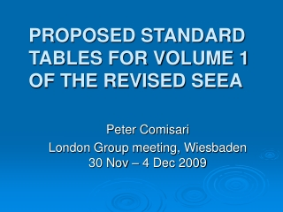 PROPOSED STANDARD TABLES FOR VOLUME 1 OF THE REVISED SEEA
