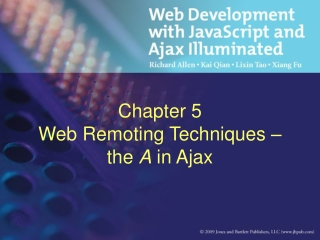 Chapter 5 Web  Remoting  Techniques – the  A  in Ajax