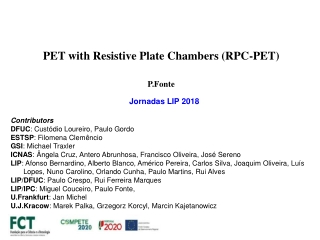 PET with Resistive Plate Chambers (RPC-PET) P.Fonte
