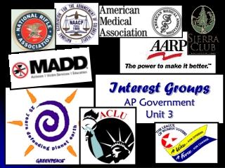 Interest Groups  AP Government Unit 3
