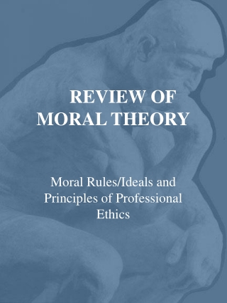 REVIEW OF MORAL THEORY