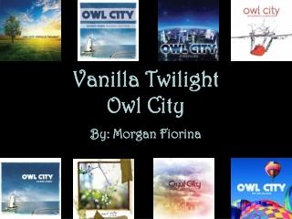 Vanilla Twilight Owl City