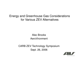 Energy and Greenhouse Gas Considerations  for Various ZEV Alternatives