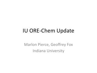 IU ORE-Chem Update