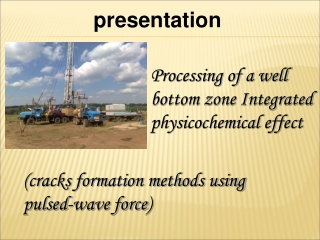 Processing of a well bottom zone Integrated physicochemical effect
