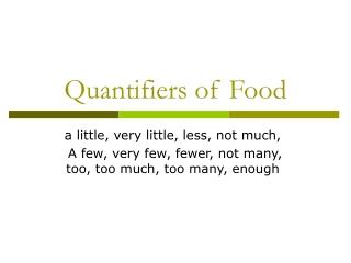 Quantifiers of Food
