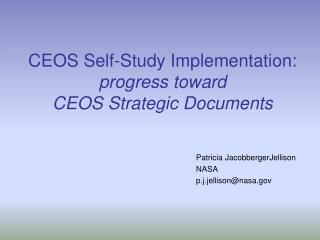CEOS Self-Study Implementation:  progress toward  CEOS Strategic Documents