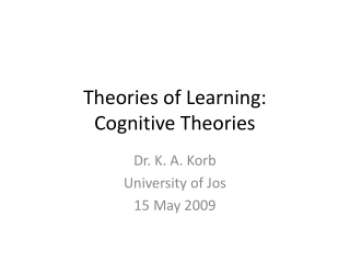 Theories of Learning: Cognitive Theories
