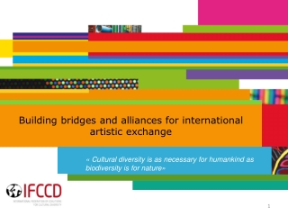 Building bridges and alliances for international artistic exchange