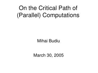 On the Critical Path of  (Parallel) Computations