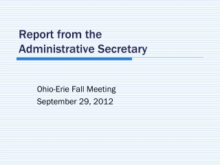 Report from the  Administrative Secretary