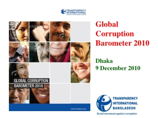 Global Corruption Barometer 2010 Dhaka 9 December 2010