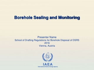 Presenter Name School of Drafting Regulations for Borehole Disposal of DSRS 2016 Vienna, Austria