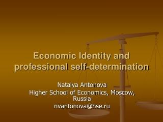 Economic Identity and professional self-determination