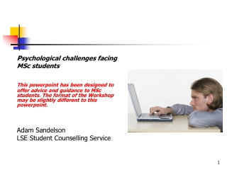 P sychological challenges facing  	MSc students