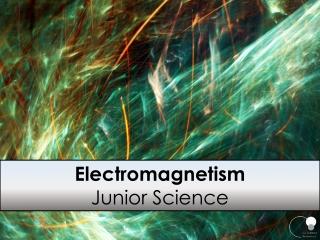 Electromagnetism Junior Science