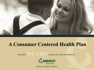 A Consumer Centered Health Plan