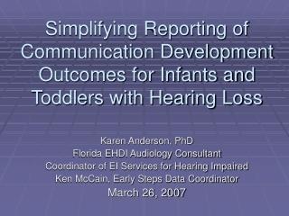 Karen Anderson, PhD Florida EHDI Audiology Consultant